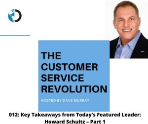 012: Key Takeaways from Today's Featured Leader: Howard Schultz – Part 1