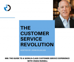 008: The Guide to a World-Class Customer Service Experience with Craig Russell