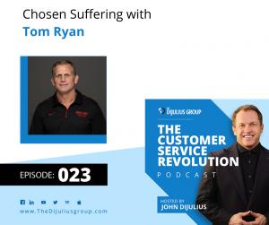 023: Chosen Suffering with Tom Ryan