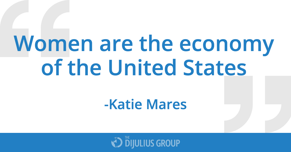 Women are the economy of the United States, a quote by Katie Mares, Speaker for the 2018 Customer Service Revolution Conference
