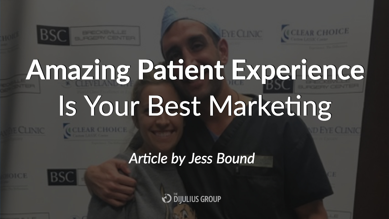 Amazing Patient Experience Is Your Best Marketing