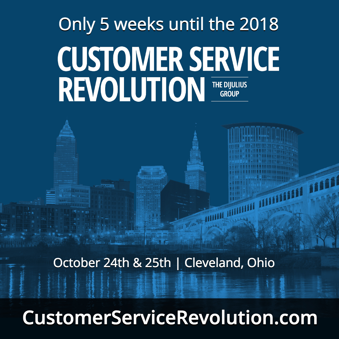 Only Five Weeks Left Until the 2018 Customer Service Revolution Conference in Cleveland Ohio