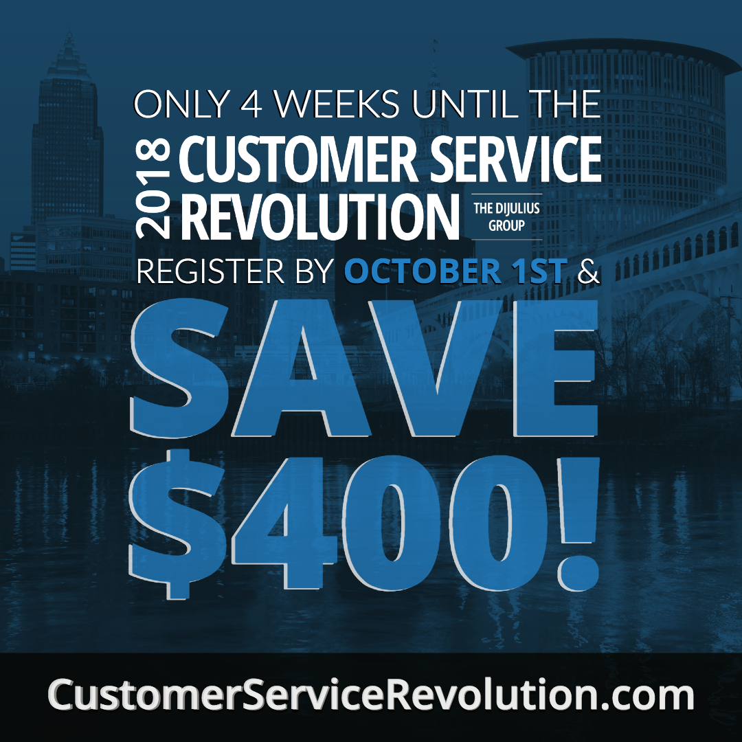 Only 4 Weeks Left to the Customer Service Revolution - Register by October 1st to Save $400