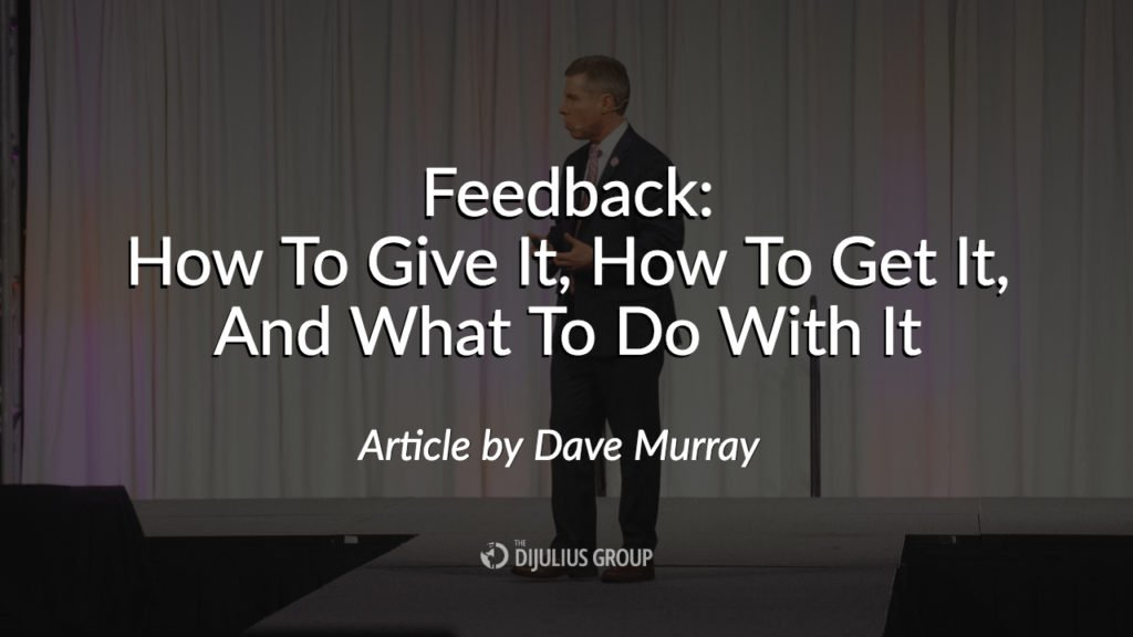 Feedback: How To Give It, How To Get It, And What To Do With It - article by Dave Murray, speaker at the 2018 Customer Service Revolution