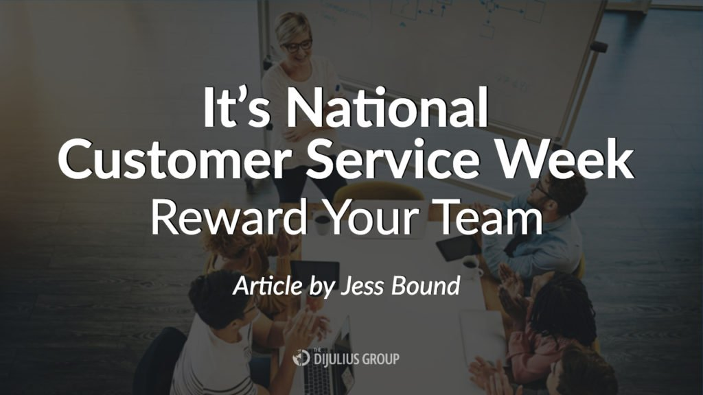 It's National Customer Service Week, Reward Your Team - An Article by Jess Bound