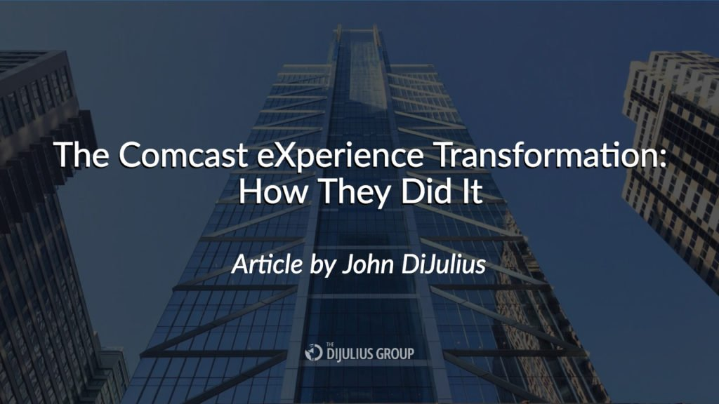 THE COMCAST EXPERIENCE TRANSFORMATION: HOW THEY DID IT