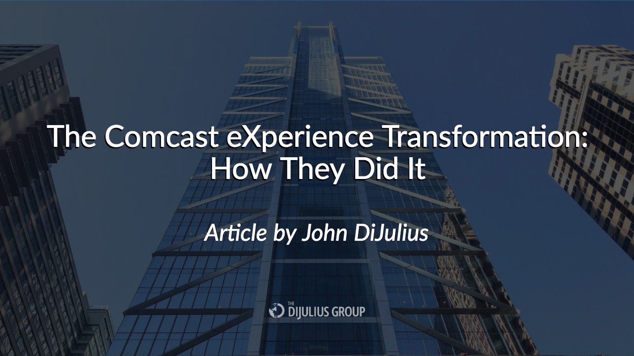 The Comcast eXperience Transformation: How They Did It - The DiJulius Group