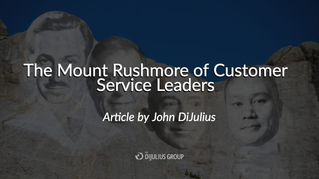 The Mount Rushmore of Customer Service Leaders