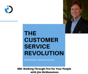 006: Walking Through Fire for Your People with Jim McManemon