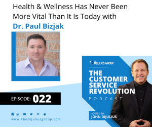 022: Health & Wellness Has Never Been More Vital Than It Is Today with Dr. Paul Bizjak