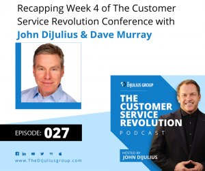 027: Recapping Week 4 of The Customer Service Revolution Conference
