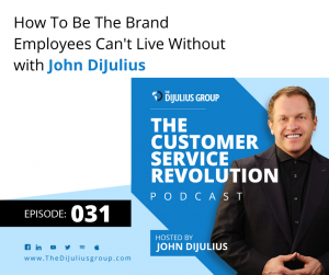 031: How to Be The Brand Employees Can't Live Without