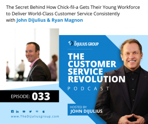 033: The Secret Behind How Chick-fil-a Gets Their Young Workforce to Deliver World-Class Customer Service Consistently