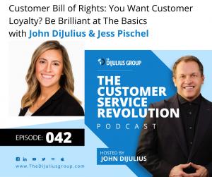 042: Customer Bill of Rights: You Want Customer Loyalty? Be Brilliant at The Basics