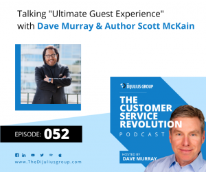 """Episode 052: Talking """"Ultimate Guest Experience"""" with Author Scott McKain"""
